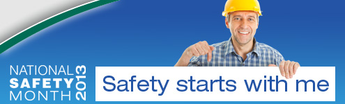 National Safety Month 2013 - Safety starts with me